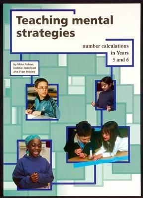 Teaching Mental Strategies Years 5 & 6 by Mike Askew