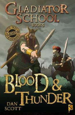 Gladiator School 5: Blood & Thunder by Dan Scott