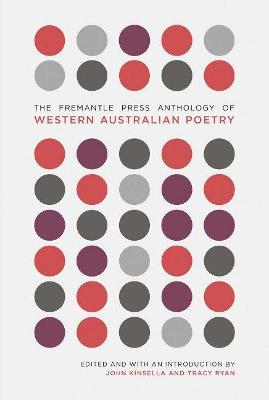 The Fremantle Press Anthology of Western Australian Poetry by John Kinsella