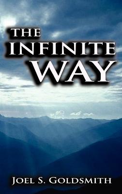 Infinite Way by Joel Goldsmith