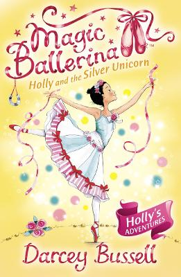 Holly and the Silver Unicorn by CBE Darcey Bussell