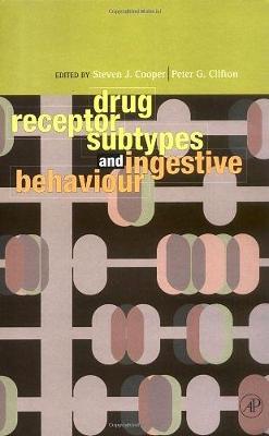 Drug Receptor Subtypes and Ingestive Behaviour by Steven J. Cooper