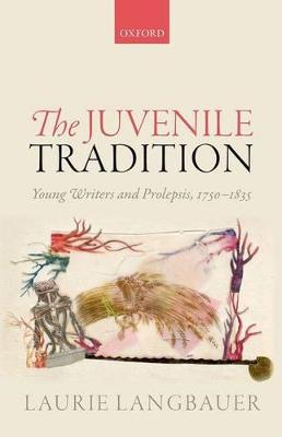 The Juvenile Tradition by Laurie Langbauer