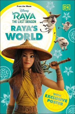 Disney Raya and the Last Dragon Raya's World book