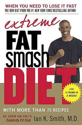 Extreme Fat Smash Diet by Ian K Smith