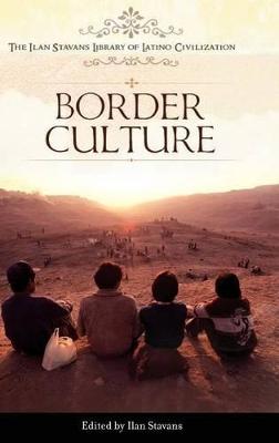 Border Culture by Ilan Stavans