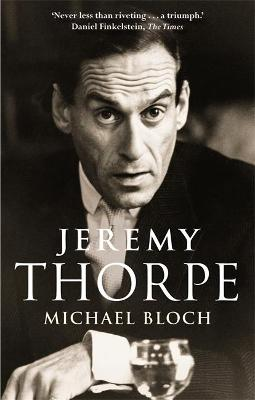 Jeremy Thorpe by Michael Bloch