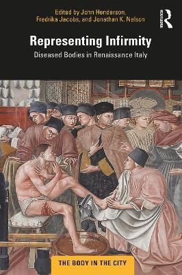 Representing Infirmity: Diseased Bodies in Renaissance Italy book