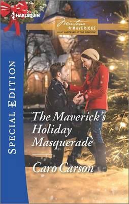 The Maverick's Holiday Masquerade by Caro Carson