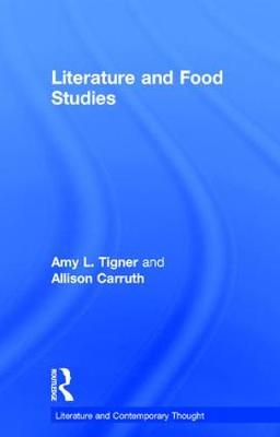 Literature and Food Studies by Amy L. Tigner