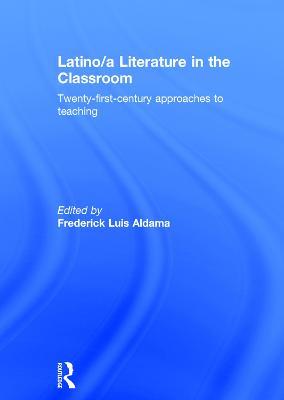 Latino/a Literature in the Classroom book