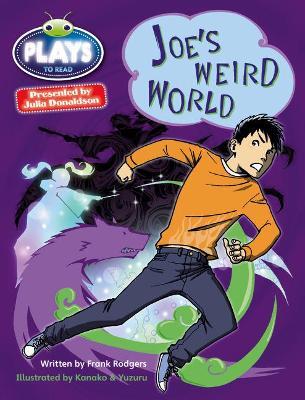 Julia Donaldson Plays Blue (KS2)/4B-4A Joe's Weird World by Frank Rodgers