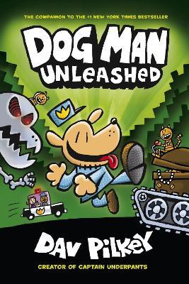Dog Man 2- Unleashed by Dav Pilkey