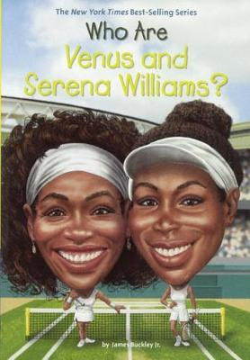 Who Are Venus and Serena Williams? by James Buckley