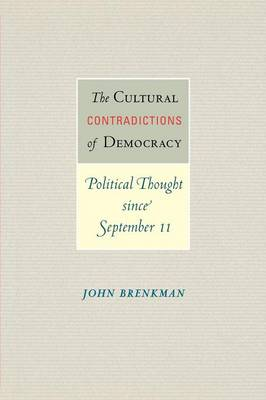 The Cultural Contradictions of Democracy by John Brenkman