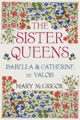 Sister Queens by Mary McGrigor