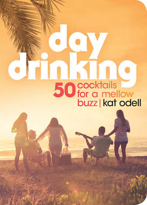 Day Drinking by Kat Odell