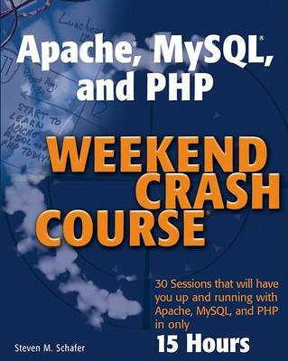 Apache, Mysql, and Php Weekend Crash Course book