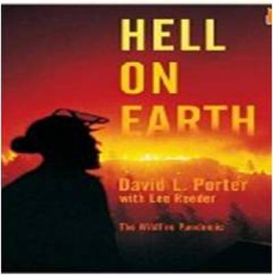 Hell on Earth: The Wildfire Pandemic by David Larsen Porter