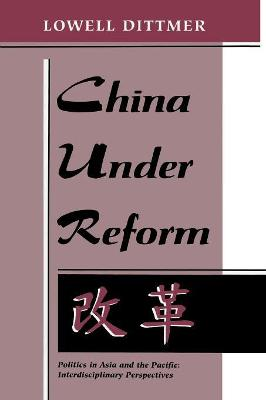 China Under Reform by Lowell Dittmer