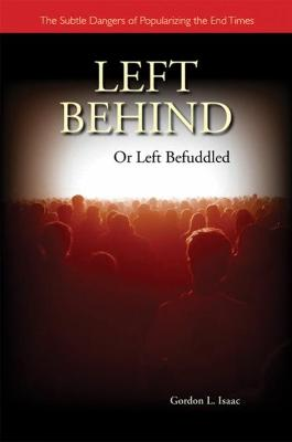 Left Behind or Left Befuddled by Gordon Isaac