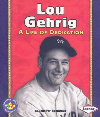 Lou Gehrig by Jennifer Boothroyd