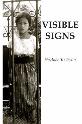 Visible Signs by Heather Tosteson