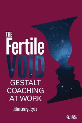 The Fertile Void by John Leary-Joyce
