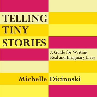 Telling Tiny Stories by Michelle Dicinoski