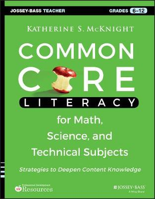 Common Core Literacy for Math, Science, and Technical Subjects by Katherine S. McKnight