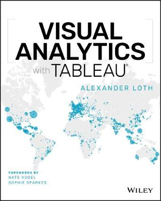 Visual Analytics with Tableau by Alexander Loth