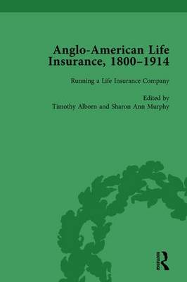 Anglo-American Life Insurance, 1800-1914 by Sharon Ann Murphy