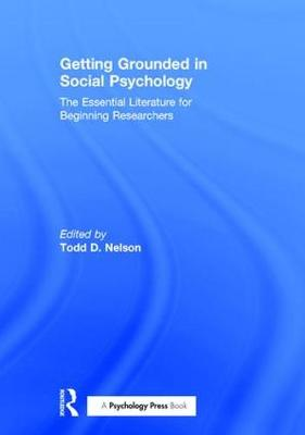 Getting Grounded in Social Psychology by Todd D. Nelson