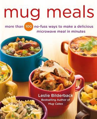 Mug Meals by Leslie Bilderback