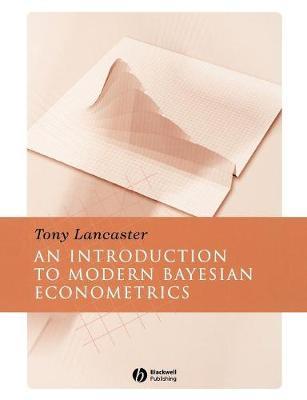 Introduction to Modern Bayesian Econometrics by Tony Lancaster