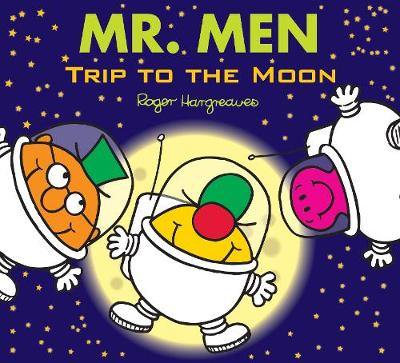 Mr. Men: Trip to the Moon by Adam Hargreaves