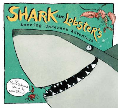 Shark And Lobster's Amazing Undersea Adv by Schwarz Viviane