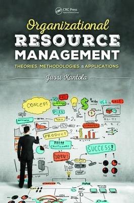 Organizational Resource Management by Jussi Kantola