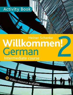 Willkommen! 2 German Intermediate course by Paul Coggle