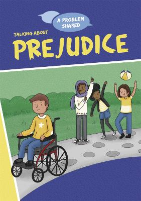Talking About Prejudice by Louise Spilsbury