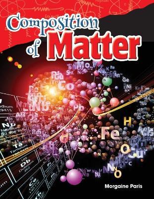 Composition of Matter by Morgaine Paris
