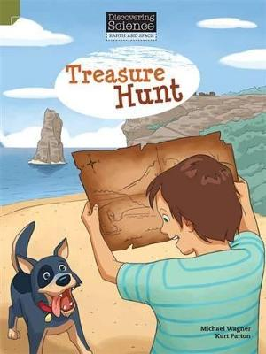 Discovering Science (Earth and Space Middle Primary): Treasure Hunt (Reading Level 28/F&P Level S) by Michael & Parton, Kurt Wagner