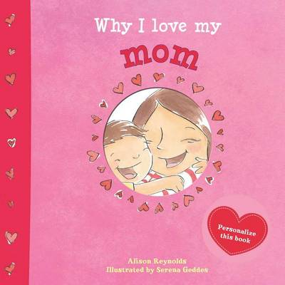 Why I Love My Mom by Alison Reynolds