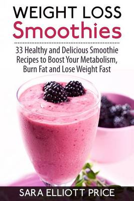 Weight Loss Smoothies by Sara Elliott