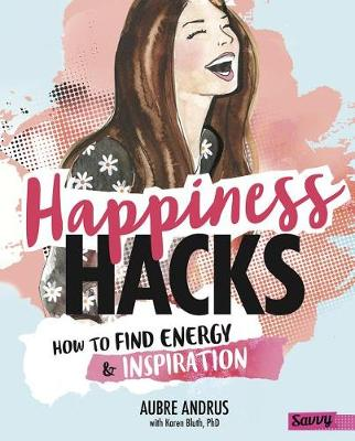 Happiness Hacks by Aubre Andrus
