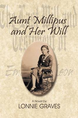 Aunt Millipus and Her Will by Lonnie Graves