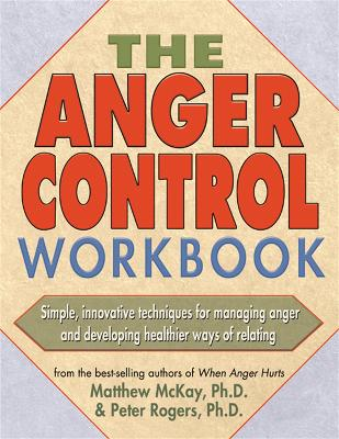 The Anger Control Workbook by Matthew McKay