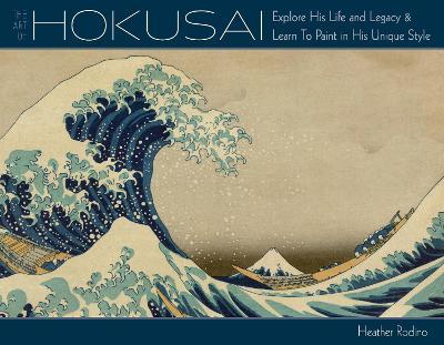 Art of Hokusai by Heather Rodino