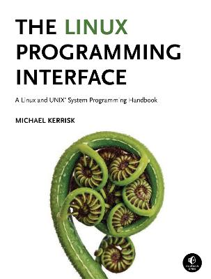 The Linux Programming Interface by Michael Kerrisk