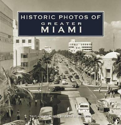 Historic Photos of Greater Miami by Seth Bramson